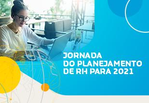Jornada do Planejamento de RH para 2021