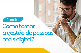 Como tornar a gestão de pessoas mais digital?