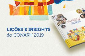 Humanize: Inspirações e Insights do CONARH 2019