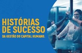 Histórias de sucesso da gestão do capital humano