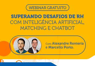 Superando desafios de RH com inteligência artificial, matching e chatbot