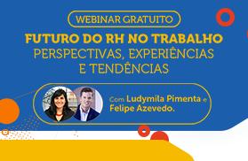 Futuro do RH no trabalho: perspectivas, experiências e tendências