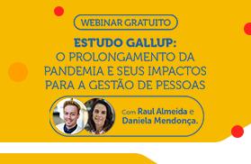 Estudo Gallup: o prolongamento da pandemia e seus impactos para a gestão de pessoas